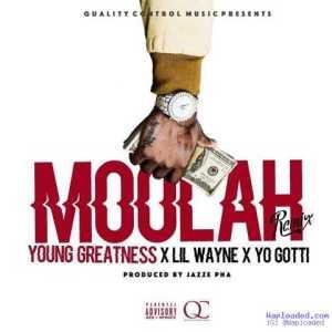 Young Greatness - Moolah (Remix) Ft. Lil Wayne & Yo Gotti
